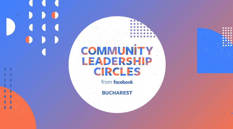 Intalnire Facebook Community Leadership Circles Bucuresti